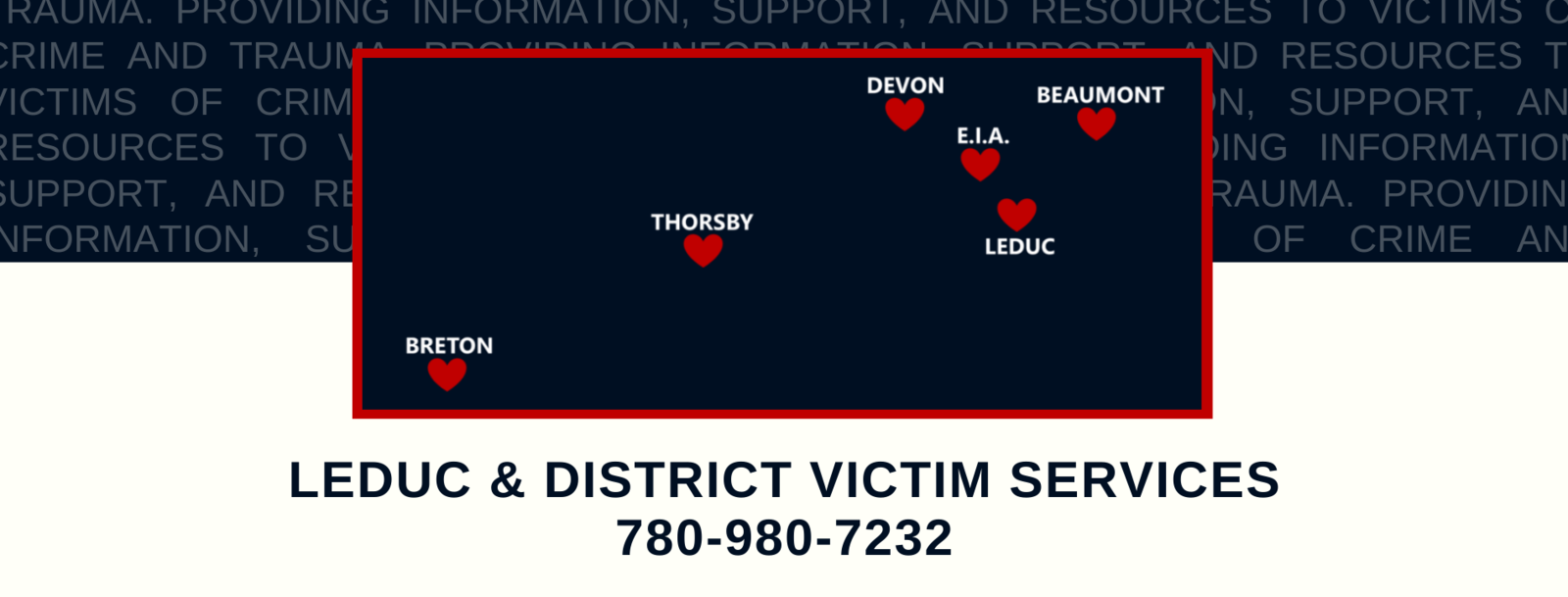 Call Leduc Victim Services if you need help, support or resources in Leduc, Beaumont, Devon, Breton, Thorsby, or Leduc County.